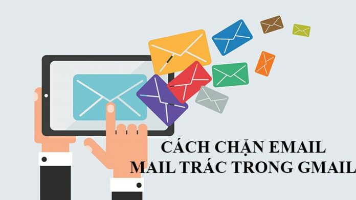 Cách chặn email. mail trác trong Gmail