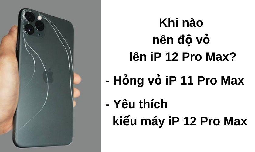 Khi nào bạn nên độ vỏ iPhone 11 Pro Max lên 12 Pro Max?