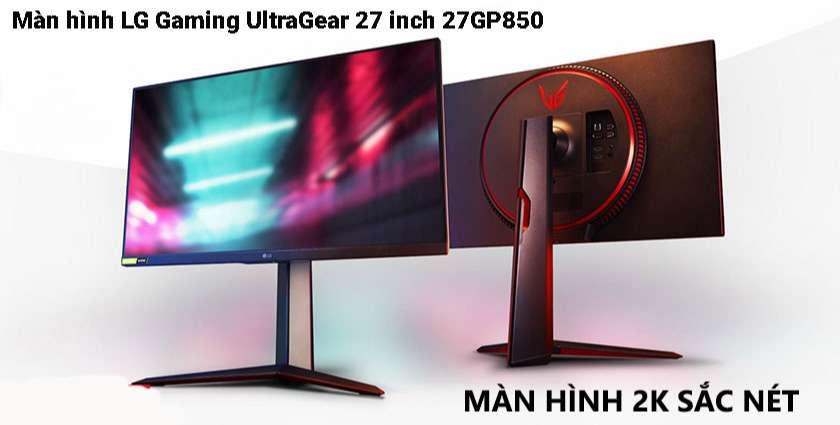 Màn hình LG Gaming UltraGear 27 inch 27GP850